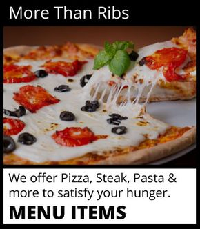 Title: More Than RibsText: We offer pizza, steak, pasta & more to satisfy your hunger.Button: Menu Items
